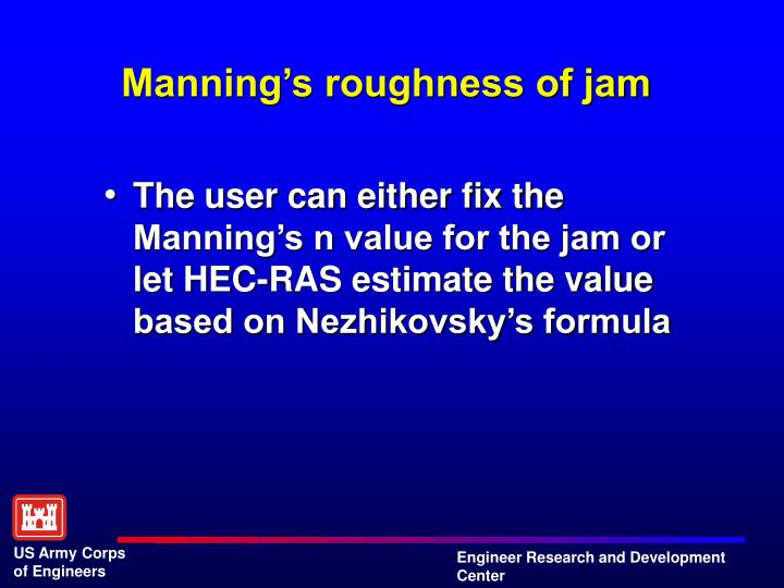 Manning's roughness of jam