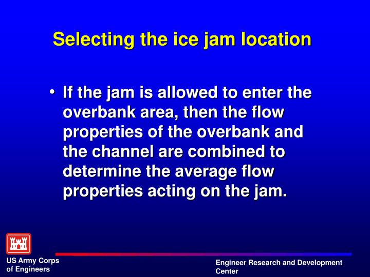Selecting the ice jam location