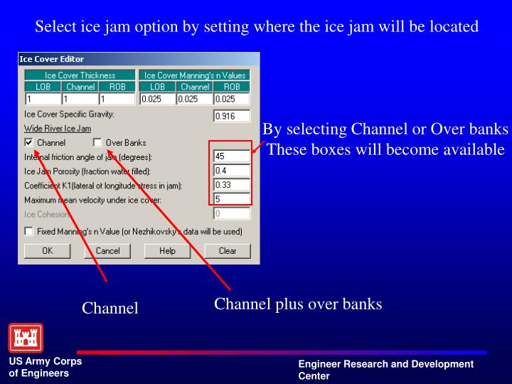 Select ice jam option by setting where the ice jam will be located