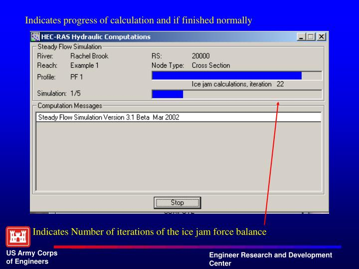 Indicates progress of calculation and if finished normally