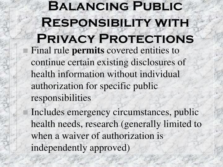 Balancing Public Responsibility with Privacy Protections