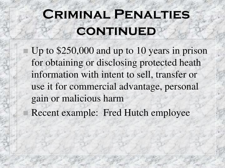 Criminal Penalties continued