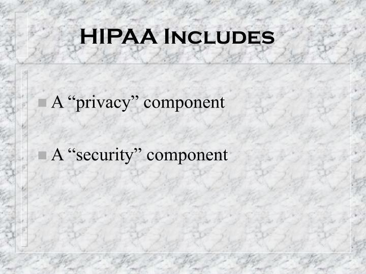 HIPAA Includes