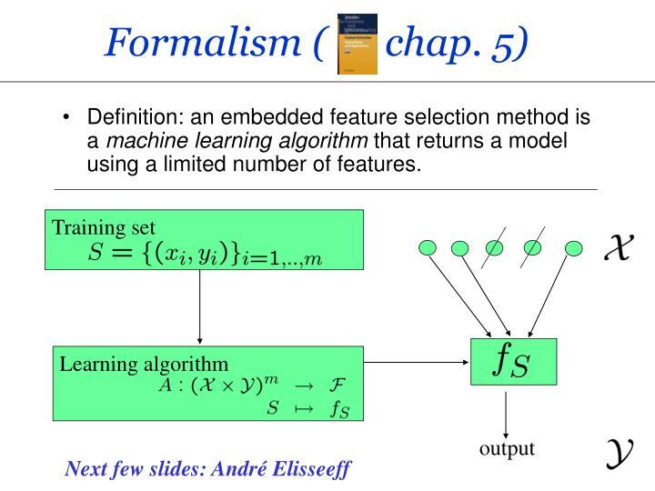 Formalism (      chap. 5)