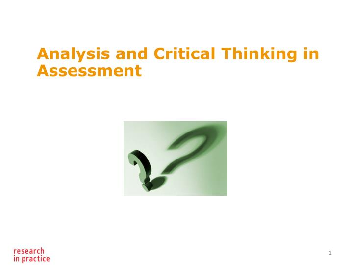 Analysis and critical thinking in assessment