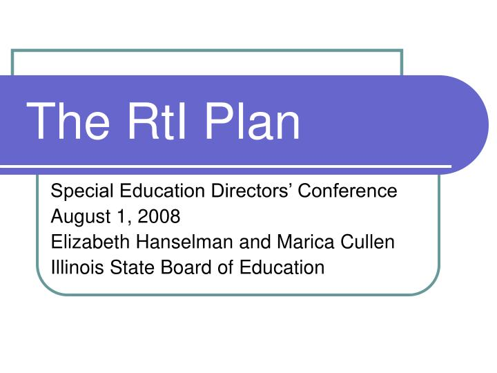 The rti plan