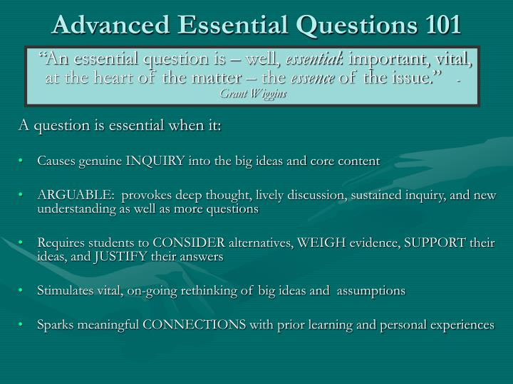 Advanced Essential Questions 101