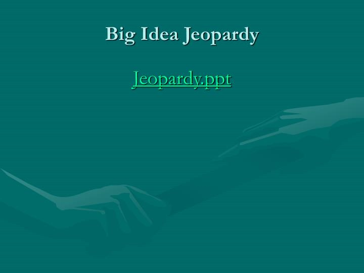 Big Idea Jeopardy