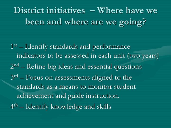 District initiatives  – Where have we been and where are we going?
