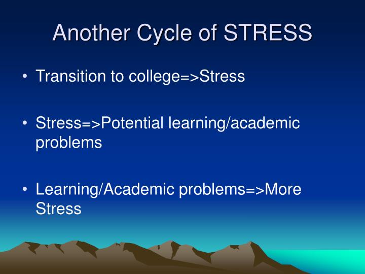 Another cycle of stress