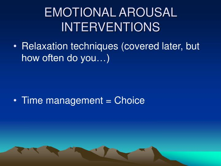 EMOTIONAL AROUSAL INTERVENTIONS