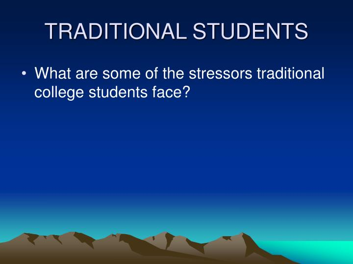 TRADITIONAL STUDENTS