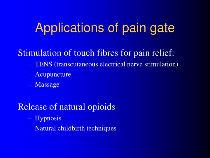 Applications of pain gate