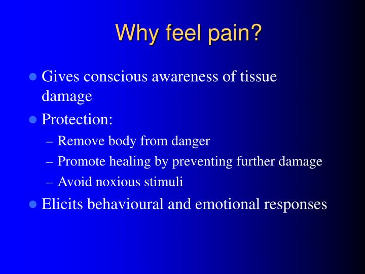 Why feel pain?