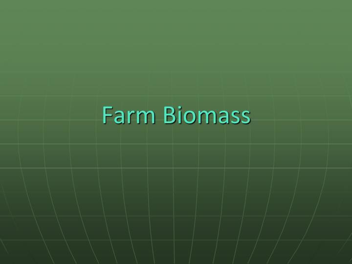 Farm Biomass