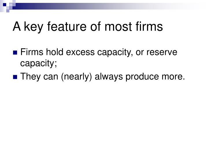A key feature of most firms