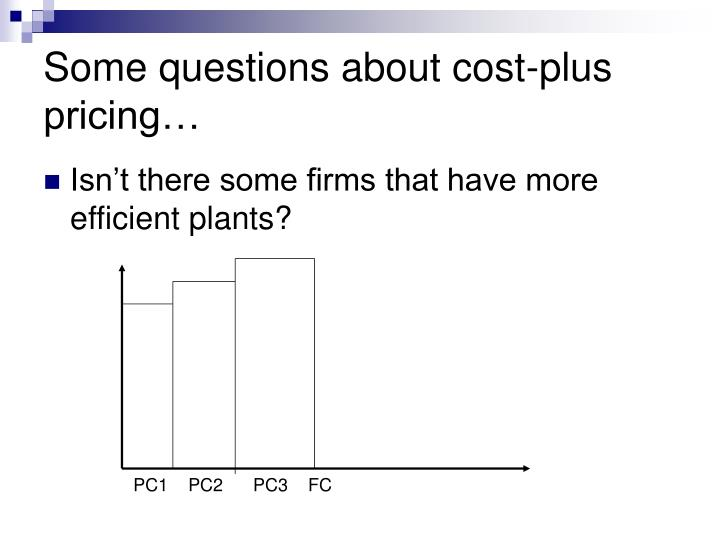 Some questions about cost-plus pricing…
