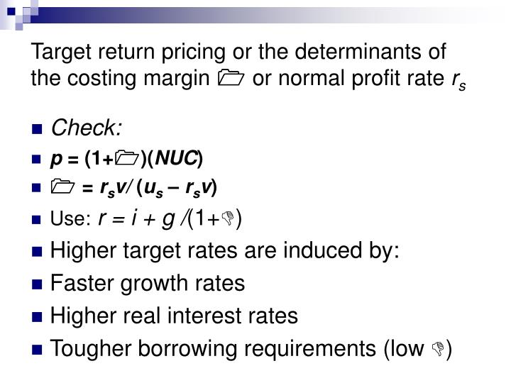 Target return pricing or the determinants of the costing margin