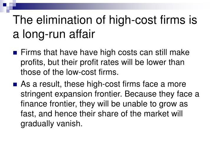 The elimination of high-cost firms is a long-run affair