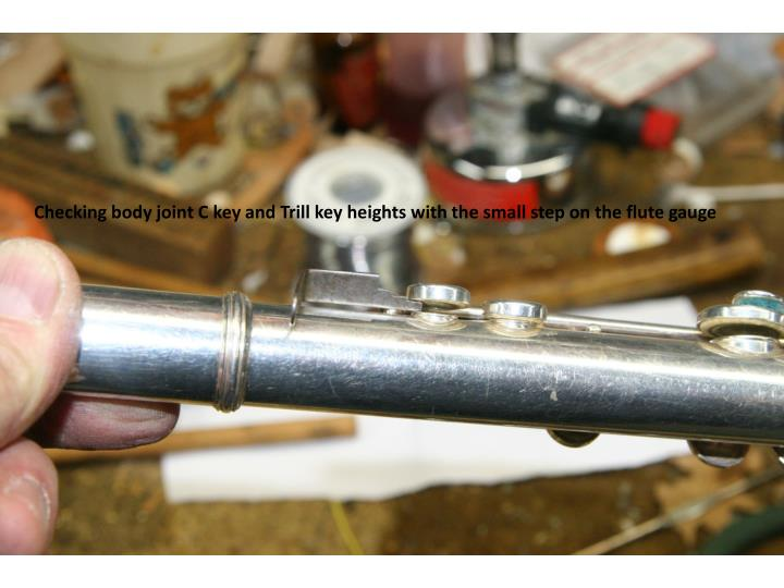 Checking body joint C key and Trill key heights with the small step on the flute gauge