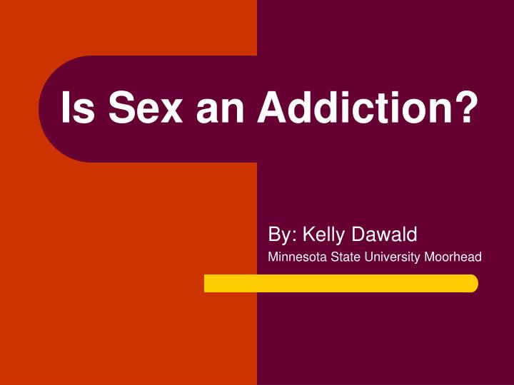 Is sex an addiction