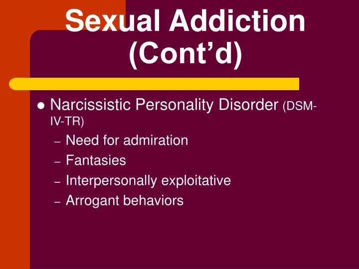 Sexual Addiction (Cont'd)