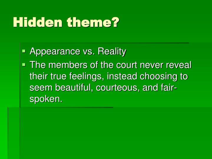Hidden theme?