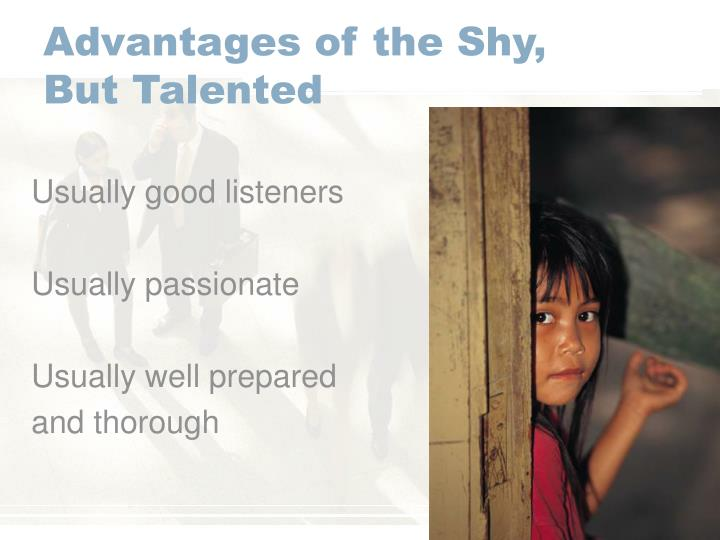 Advantages of the Shy,