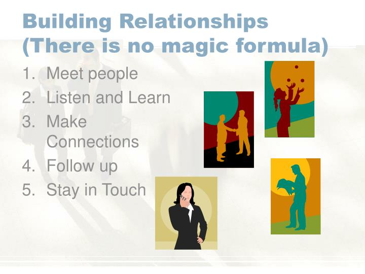 Building Relationships (There is no magic formula)