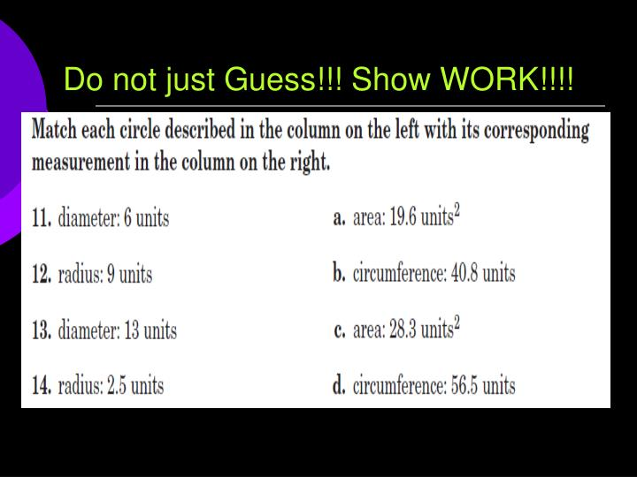Do not just Guess!!! Show WORK!!!!