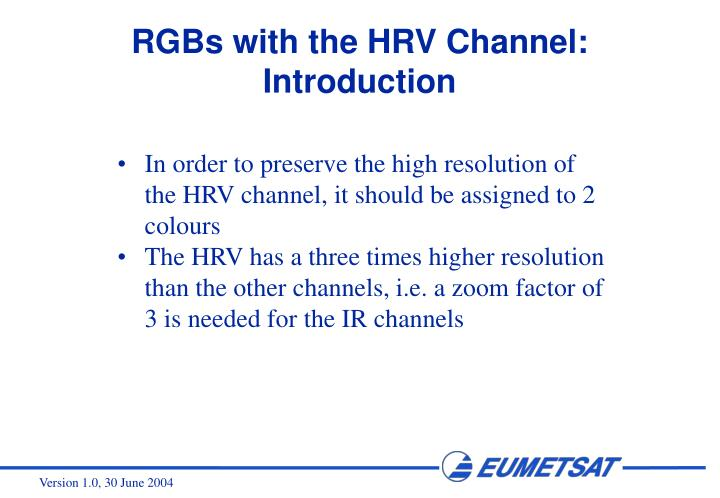 RGBs with the HRV Channel: