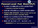 plywood laced post shore plp