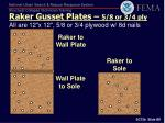 raker gusset plates 5 8 or 3 4 ply all are 12 x 12 5 8 or 3 4 plywood w 8d nails