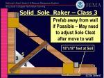 solid sole raker class 32
