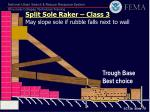 split sole raker class 3 may slope sole if rubble falls next to wall