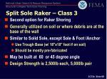 split sole raker class 3