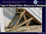 type 2 sloped floor shore w o wedges