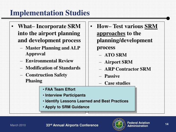 What– Incorporate SRM into the airport planning and development process