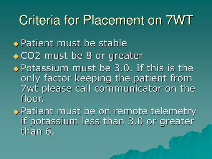 Criteria for Placement on 7WT