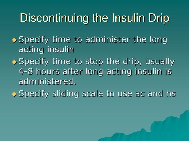 Discontinuing the Insulin Drip