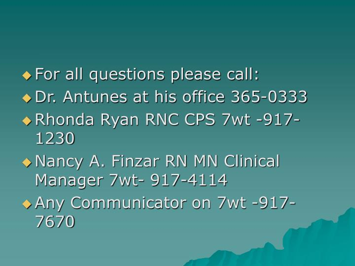 For all questions please call:
