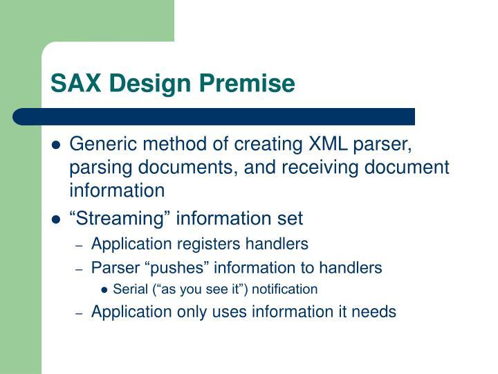 SAX Design Premise