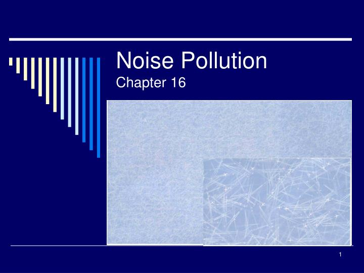 noise pollution chapter 16