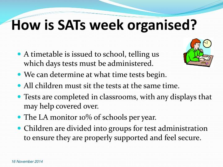 How is SATs week organised?