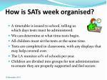 how is sats week organised