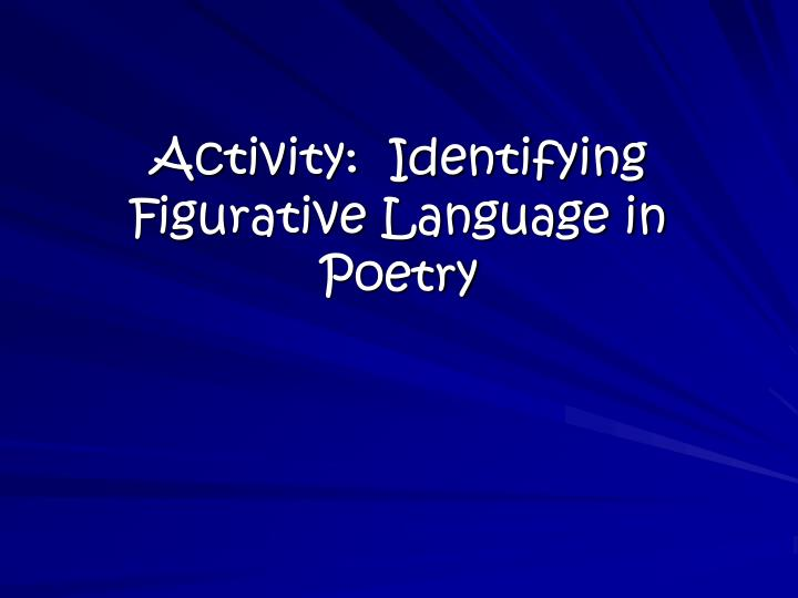 Activity:  Identifying Figurative Language in Poetry