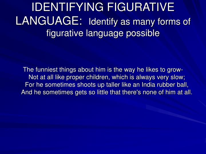 IDENTIFYING FIGURATIVE LANGUAGE: