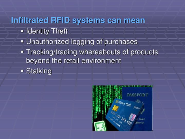 Infiltrated RFID systems can mean