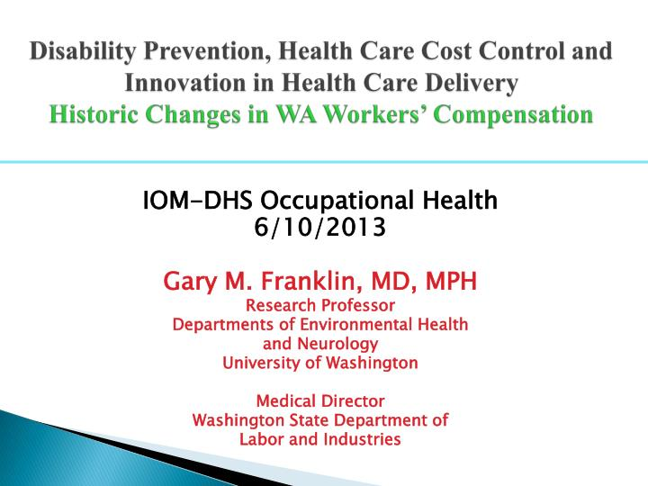 Disability Prevention, Health Care Cost Control and Innovation in Health Care Delivery