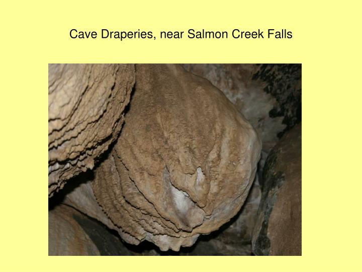 Cave Draperies, near Salmon Creek Falls